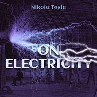 On Electricity - Nikola Tesla