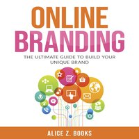 Online Branding: The Ultimate Guide to Build Your Unique Brand