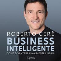 Business intelligente - Roberto Cerè