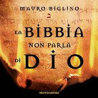 La Bibbia non parla di Dio - Mauro Biglino