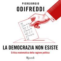 La democrazia non esiste - Piergiorgio Odifreddi