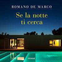 Se la notte ti cerca - Romano De Marco