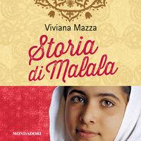 Storia di Malala - Viviana Mazza