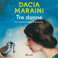 Tre donne - Dacia Maraini