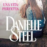 Una vita perfetta - Steel Danielle