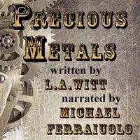 Precious Metals - L.A. Witt