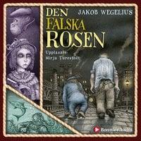 Den falska rosen - Jakob Wegelius