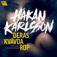 Deras kvävda rop - Håkan Karlsson