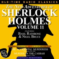 The New Adventures Of Sherlock Holmes, Volume 11:episode 1: The Accidental Murderess Episode 2: Murder In The Casbah - Sir Arthur Conan Doyle