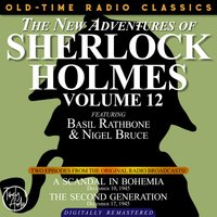 The New Adventures Of Sherlock Holmes, Volume 12: Episode 1: A Scandal In Bohemia Episode 2: The Second Generation - Sir Arthur Conan Doyle