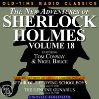 The New Adventures Of Sherlock Holmes, Volume 18: Episode 1: Affair Of The Dying Schoolboys Episode 2: The Genuine Gunarius - Sir Arthur Conan Doyle