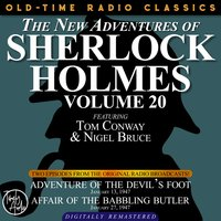 The New Adventures Of Sherlock Holmes, Volume 20: Episode 1: Adventure Of The Devil's Foot. Episode 2: Affair Of The Babbling Butler - Sir Arthur Conan Doyle