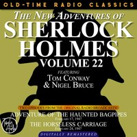 The New Adventures Of Sherlock Holmes, Volume 22: Episode 1: Adventure Of The Haunted Bagpipes. Episode 2: The Horseless Carriage - Sir Arthur Conan Doyle