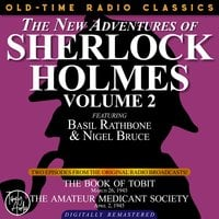 The New Adventures Of Sherlock Holmes, Volume 2:episode 1: The Book Of Tobit Episode 2: The Amateur Mendicant Society - Sir Arthur Conan Doyle