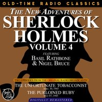 The New Adventures Of Sherlock Holmes, Volume 4:episode 1: The Unfortunate Tobacconist Episode 2: The Purloined Ruby - Sir Arthur Conan Doyle