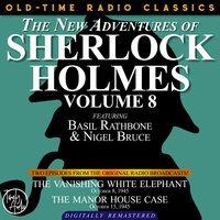 The New Adventures Of Sherlock Holmes, Volume 8:episode 1: The Vanishing White Elephant Episode 2: The Manor House Case - Sir Arthur Conan Doyle