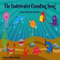 The Underwater Counting Song A Benny the Fish Story Book 4 - Howard Dunkley, Geraldine Dunkley