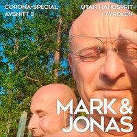 Mark & Jonas – Coronaspecial – Avsnitt 3 – Utan handsprit i Tyrolen -  Ljudbok - Jonas Gardell, Mark Levengood - Storytel