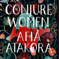 Conjure Women - Afia Atakora