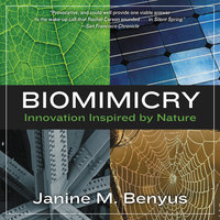 Biomimicry: Innovation Inspired by Nature - Janine M. Benyus