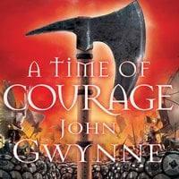 A Time of Courage - John Gwynne