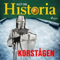 Korstågen - Allt om Historia