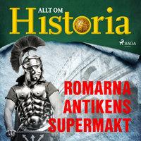 Romarna - Antikens supermakt - Allt om Historia