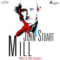 Mill's On Liberty - John Stuart Mill