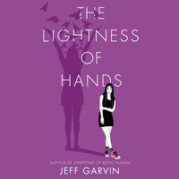 The Lightness of Hands - Jeff Garvin