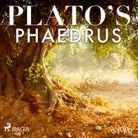 Plato's Phaedrus - Plato
