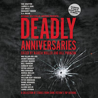 Deadly Anniversaries: A Collection of Stories from Crime Fiction's Top Authors - Marcia Muller, Bill Pronzini