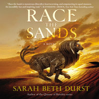 Race the Sands: A Novel - Sarah Beth Durst