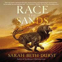 Race the Sands: A Novel - Sarah Beth Durst