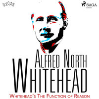 Whitehead's The Function of Reason - Alfred North Whitehead