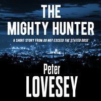 The Mighty Hunter - Peter Lovesey