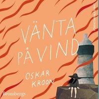 Vänta på vind - Oskar Kroon