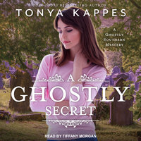 A Ghostly Secret - Tonya Kappes