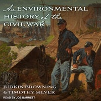 An Environmental History of the Civil War - Judkin Browning, Timothy Silver