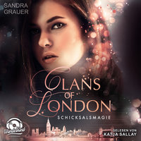 Clans of London - Band 2: Schicksalsmagie - Sandra Grauer
