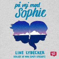 På vej mod Sophie - Line Lybecker