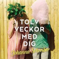 Tolv veckor med dig - Johanna Schreiber