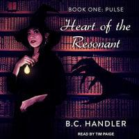 Heart of the Resonant - B.C. Handler
