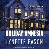 Holiday Amnesia - Lynette Eason