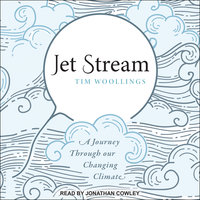 Jet Stream: A Journey Through our Changing Climate - Tim Woollings