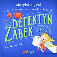 Detektyw Ząbek - Zaraz wracam - Tomasz Duszyński