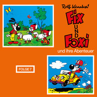 Fix und Foxi und ihre Abenteuer - Folge 7 - Rolf Kauka