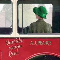 Querida señora Bird - A.J. Pearce
