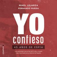 Yo confieso - Fernando Rueda, Mikel Lejarza