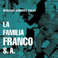 La familia Franco S.A. - Mariano Sánchez Soler