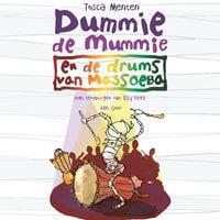 Dummie de mummie en de drums van Massoeba - Tosca Menten